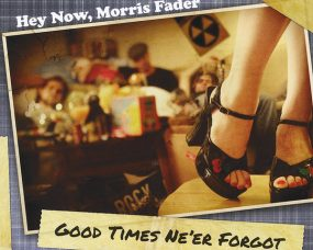 Hey Now, Morris Fader